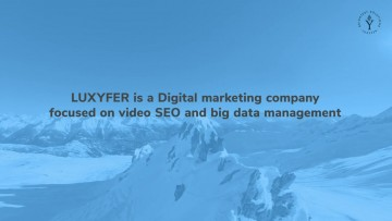 Luxyfer, Video Seo services and big data management, advanced digital marketing solution to improve organic SEO for video ranking with the highest reach on SERP positions and visibility and supporting your digital marketing campaign analysis